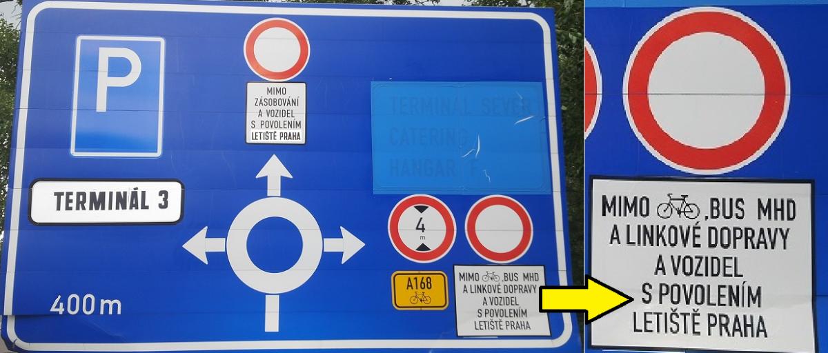 Na kruhovém objezdu před Terminálem 3 je směrem na Terminál 1 a 2 zákaz vjezdu